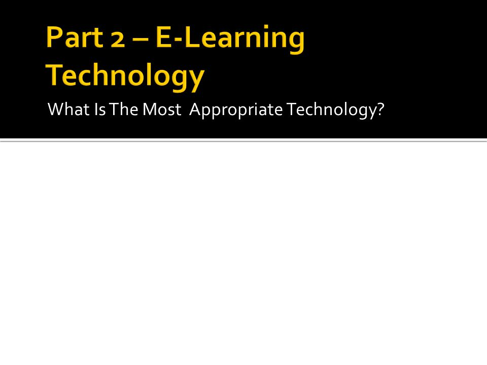 What Is The Most Appropriate Technology