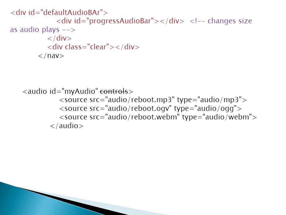 Audio.css body { text-align: center; } header, section, footer, aside nav, article, hgroup { display: block; } /**** *Audio ****/ nav { margin: 5px 0; }