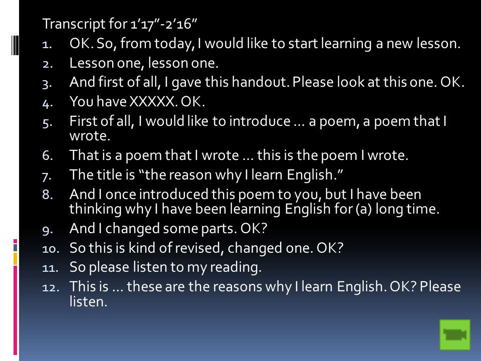Transcript for 1'17 -2'16 1.OK. So, from today, I would like to start learning a new lesson.