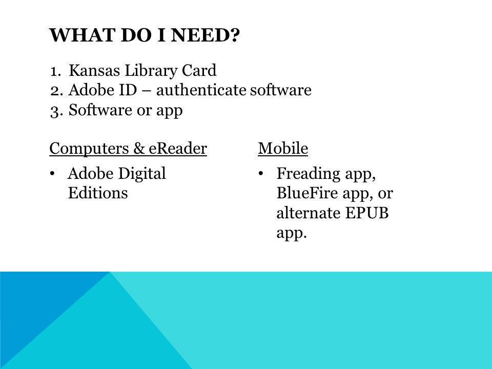 Computers & eReader Adobe Digital Editions Mobile Freading app, BlueFire app, or alternate EPUB app.
