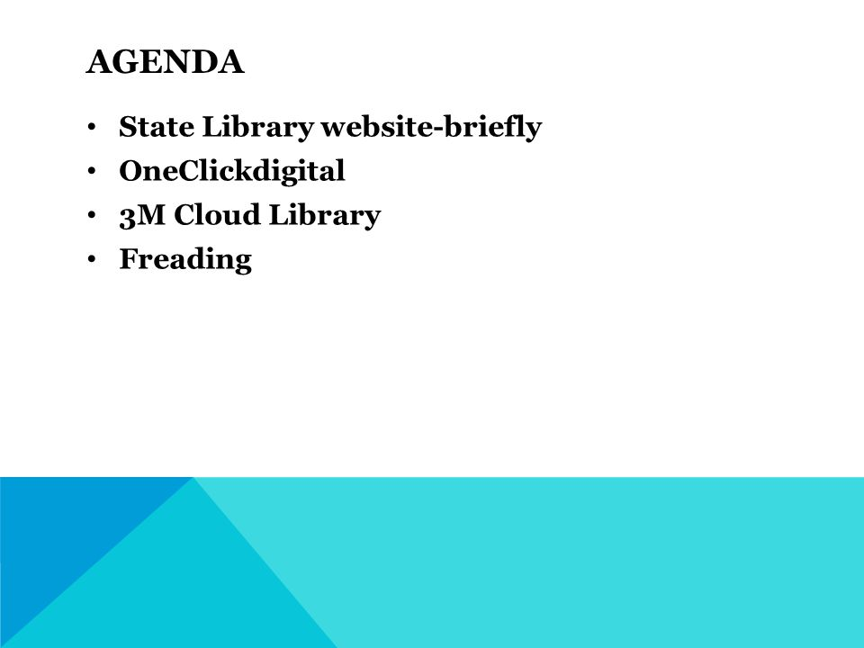 AGENDA State Library website-briefly OneClickdigital 3M Cloud Library Freading