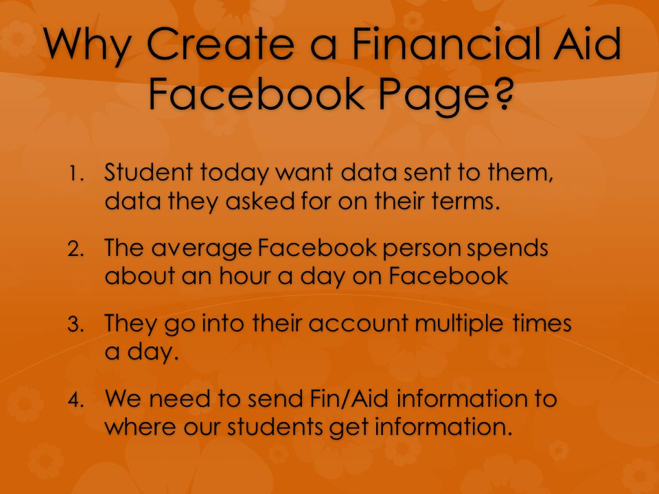 Why Create a Financial Aid Facebook Page. 1.