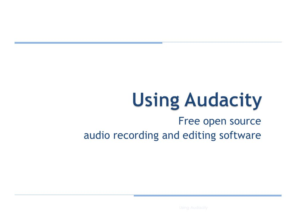 Free open source audio recording and editing software 1Using Audacity