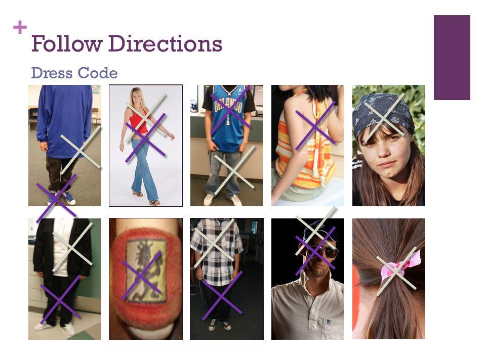 + Follow Directions Dress Code