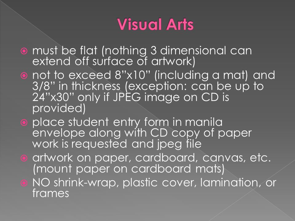 " must be flat (nothing 3 dimensional can extend off surface of artwork)  not to exceed 8""x10"" (including a mat) and 3/8"" in thickness (exception: ca"
