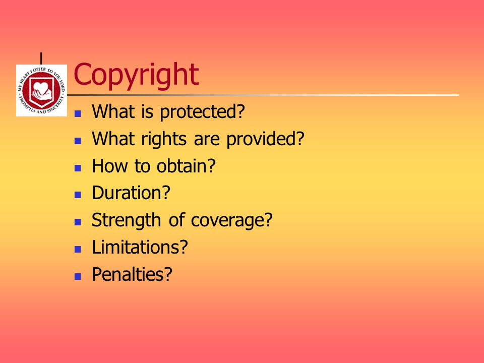Copyright What is protected. What rights are provided.
