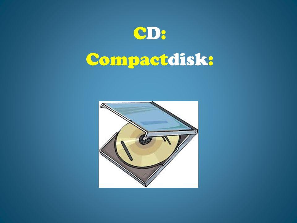 CD: Compactdisk: