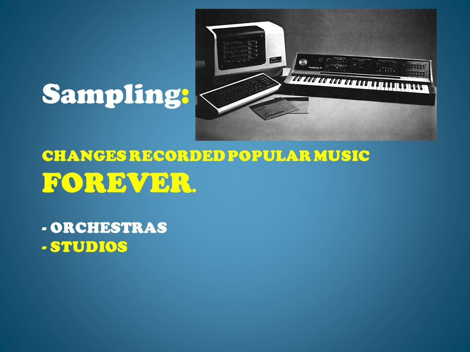 CHANGES RECORDED POPULAR MUSIC FOREVER. - ORCHESTRAS - STUDIOS Sampling: