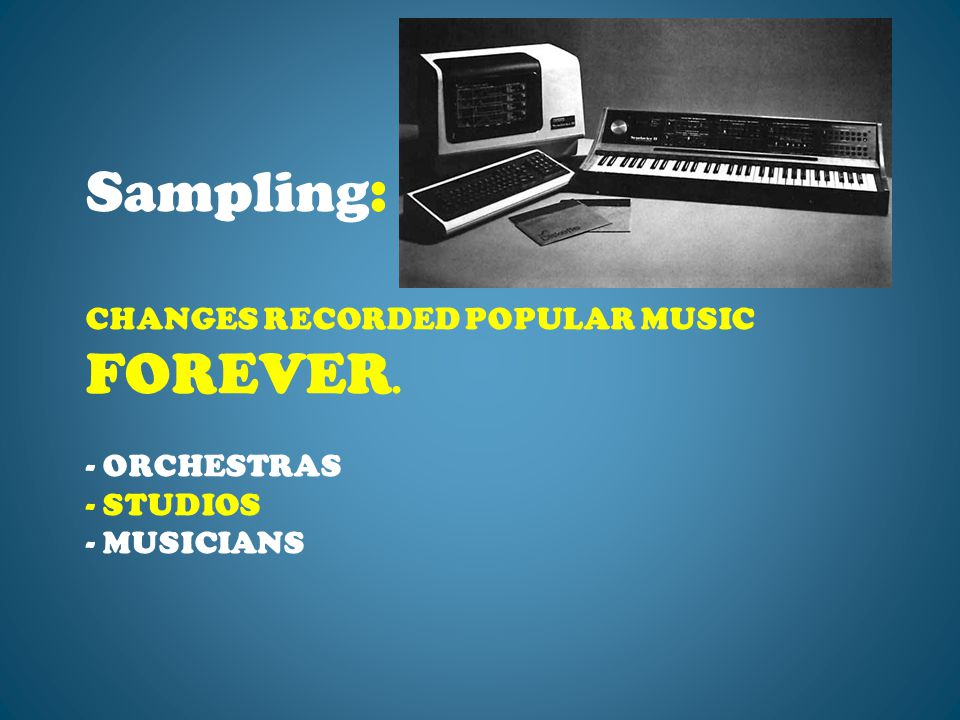 CHANGES RECORDED POPULAR MUSIC FOREVER. - ORCHESTRAS - STUDIOS - MUSICIANS Sampling: