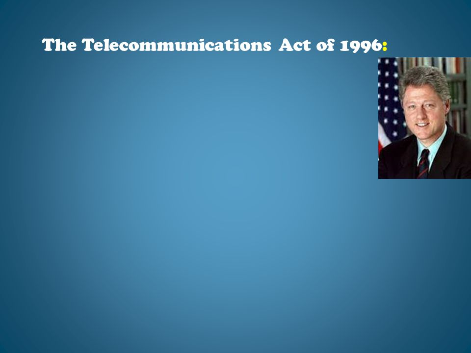 The Telecommunications Act of 1996: