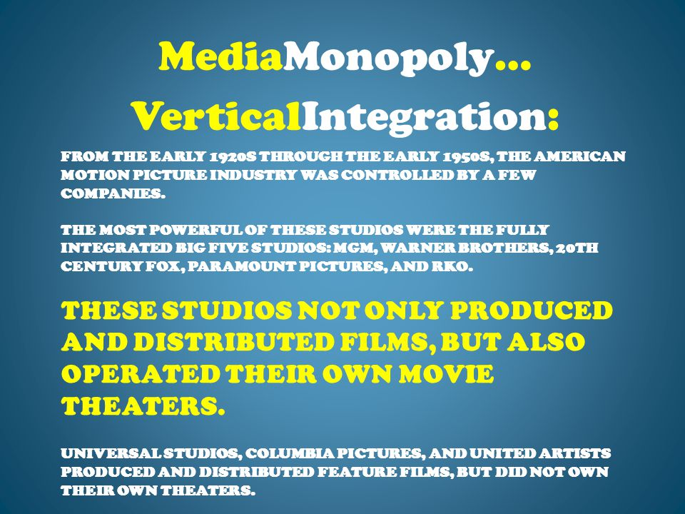 FROM THE EARLY 1920S THROUGH THE EARLY 1950S, THE AMERICAN MOTION PICTURE INDUSTRY WAS CONTROLLED BY A FEW COMPANIES.