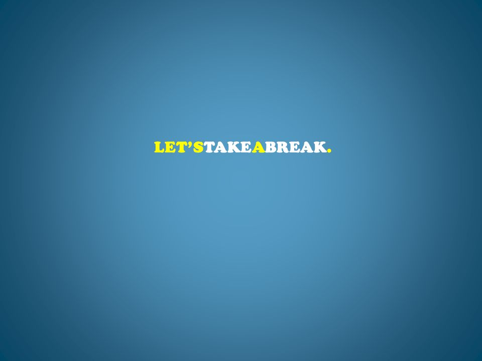 LET'STAKEABREAK.
