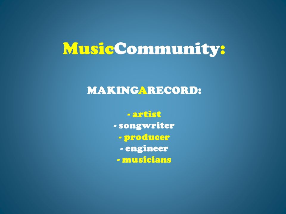 PROMOTINGARECORD: - artist.- record company. - promotion team.