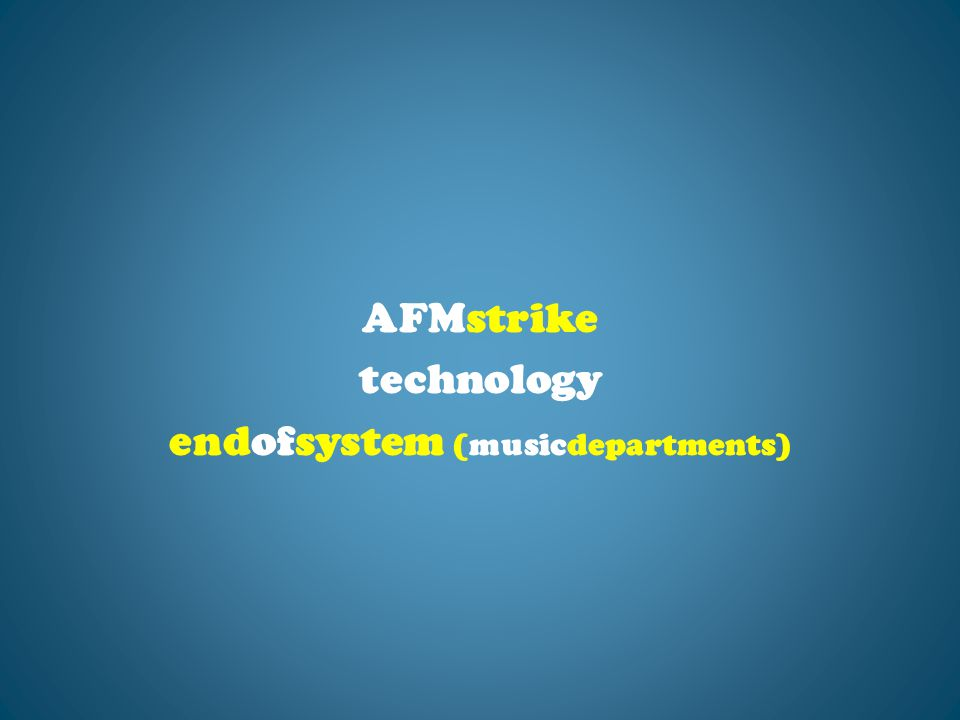 AFMstrike technology endofsystem (musicdepartments)