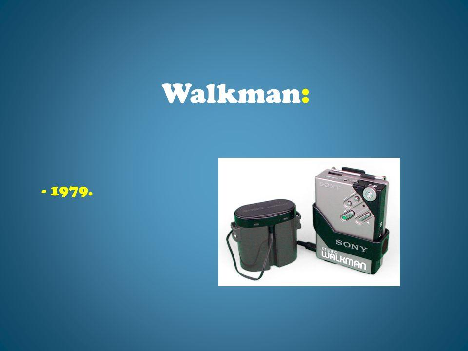 - 1979. Walkman: