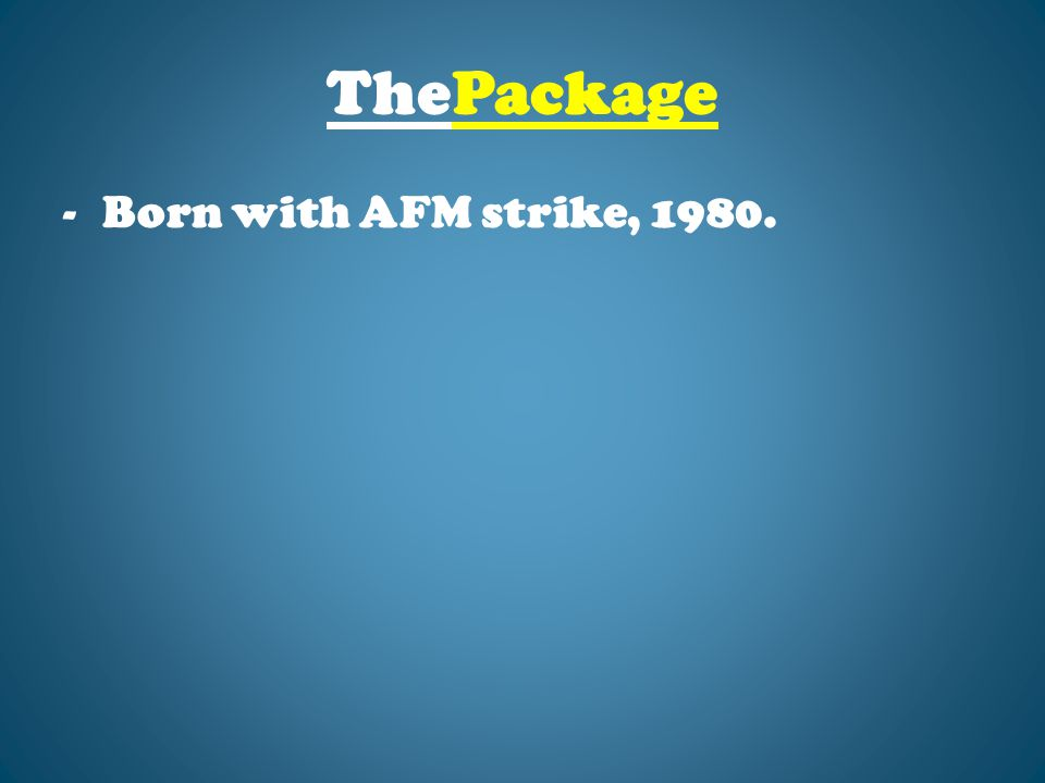 ThePackage -Born with AFM strike, 1980.
