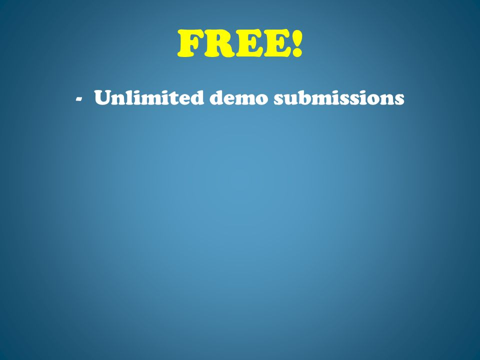 FREE! -Unlimited demo submissions