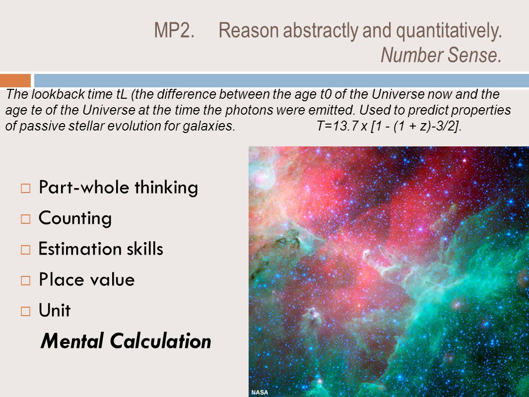 MP2. Reason abstractly and quantitatively. Number Sense.  Part-whole thinking  Counting  Estimation skills  Place value  Unit Mental Calculation