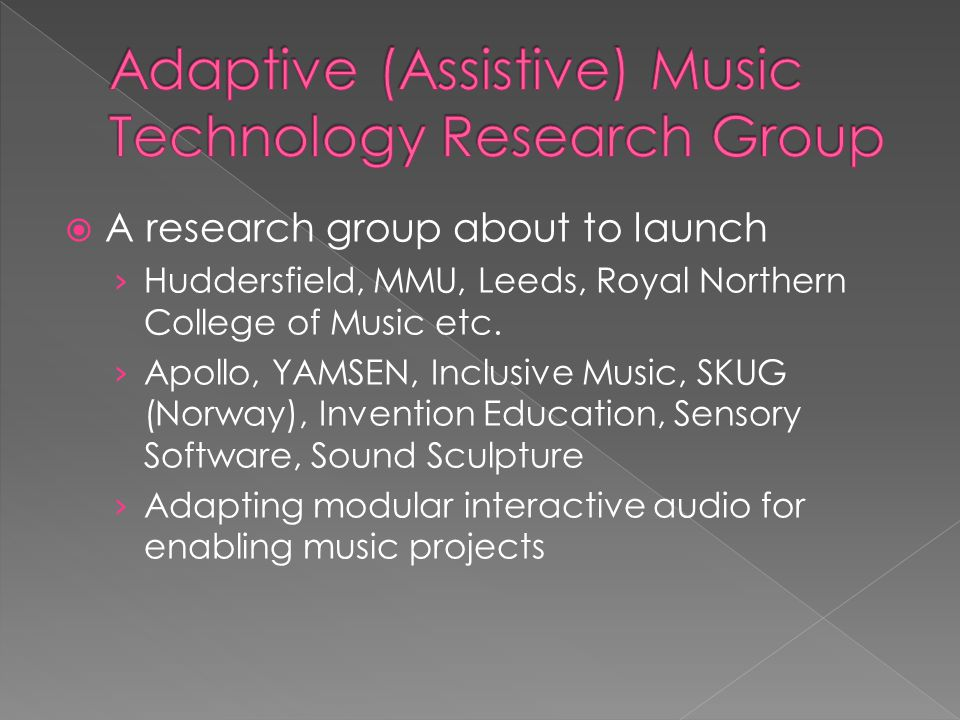  A research group about to launch › Huddersfield, MMU, Leeds, Royal Northern College of Music etc.