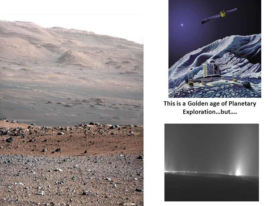 This is a Golden age of Planetary Exploration…but….