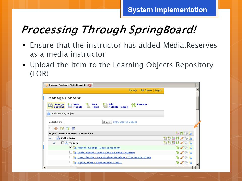 Processing Through SpringBoard!  Ensure that the instructor has added Media.Reserves as a media instructor  Upload the item to the Learning Objects