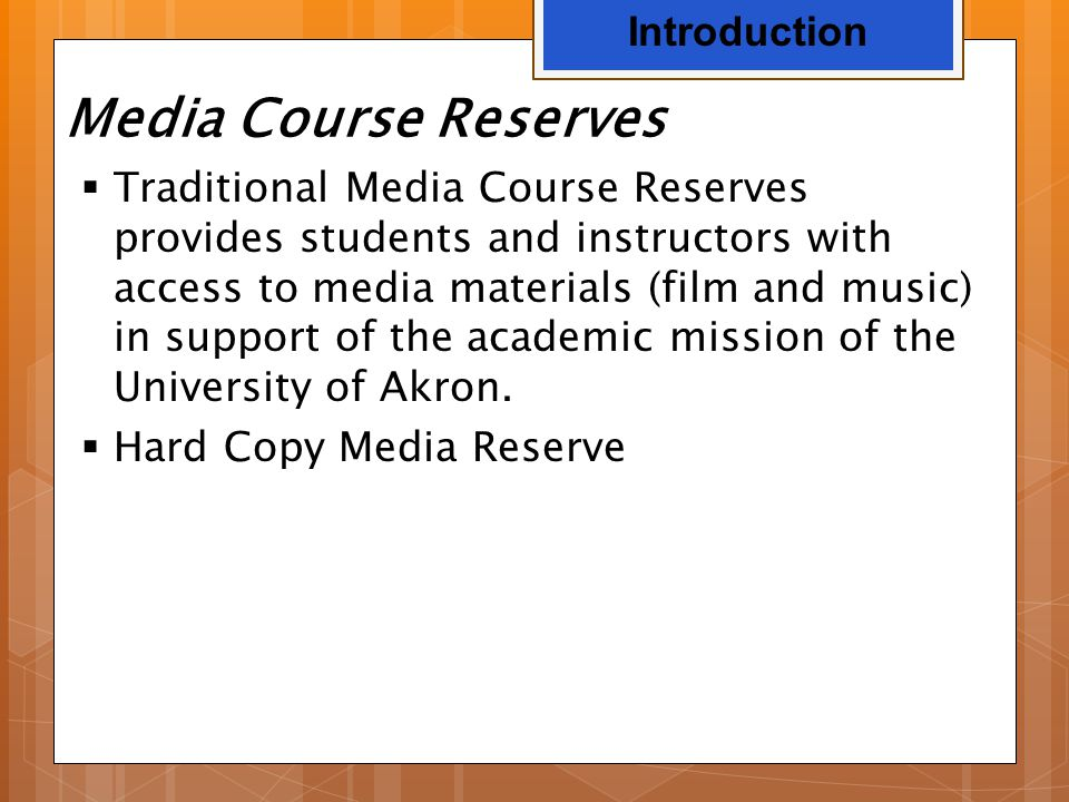 Media Course Reserves  Traditional Media Course Reserves provides students and instructors with access to media materials (film and music) in support