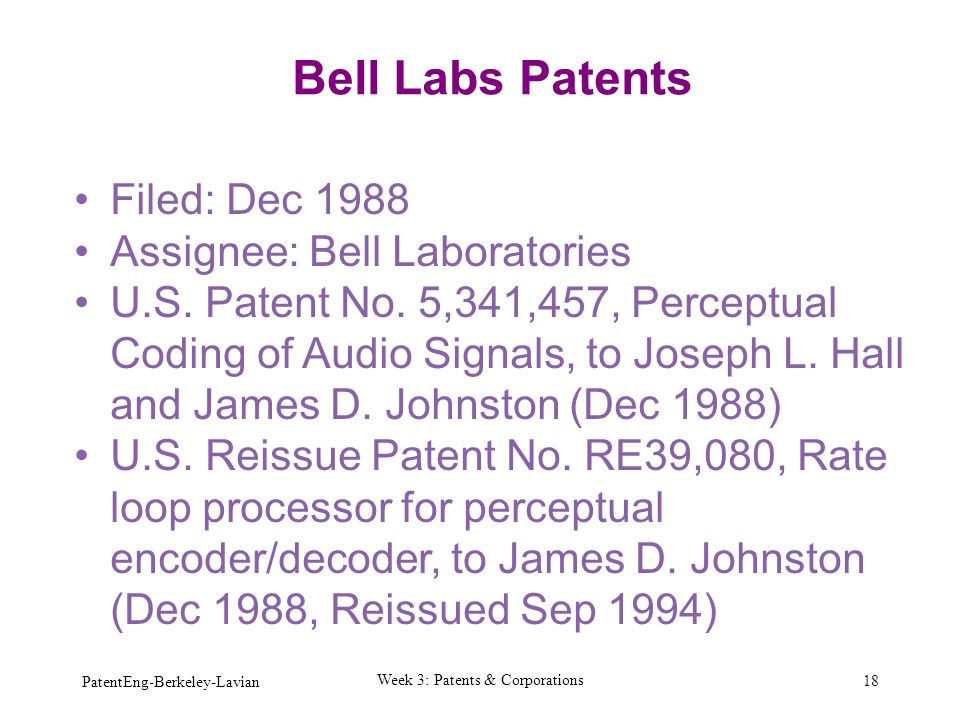 Bell Labs Patents Filed: Dec 1988 Assignee: Bell Laboratories U.S. Patent No. 5,341,457, Perceptual Coding of Audio Signals, to Joseph L. Hall and Jam