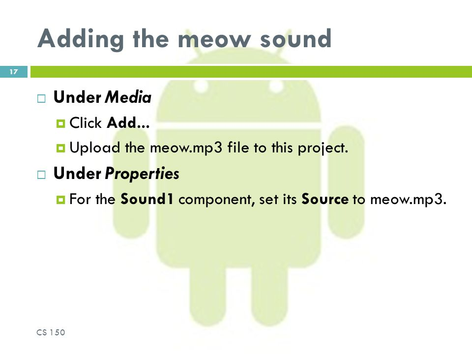 Adding the meow sound  Under Media  Click Add...