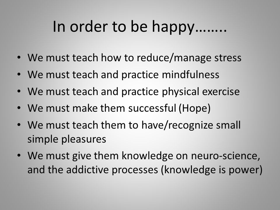 In order to be happy……..