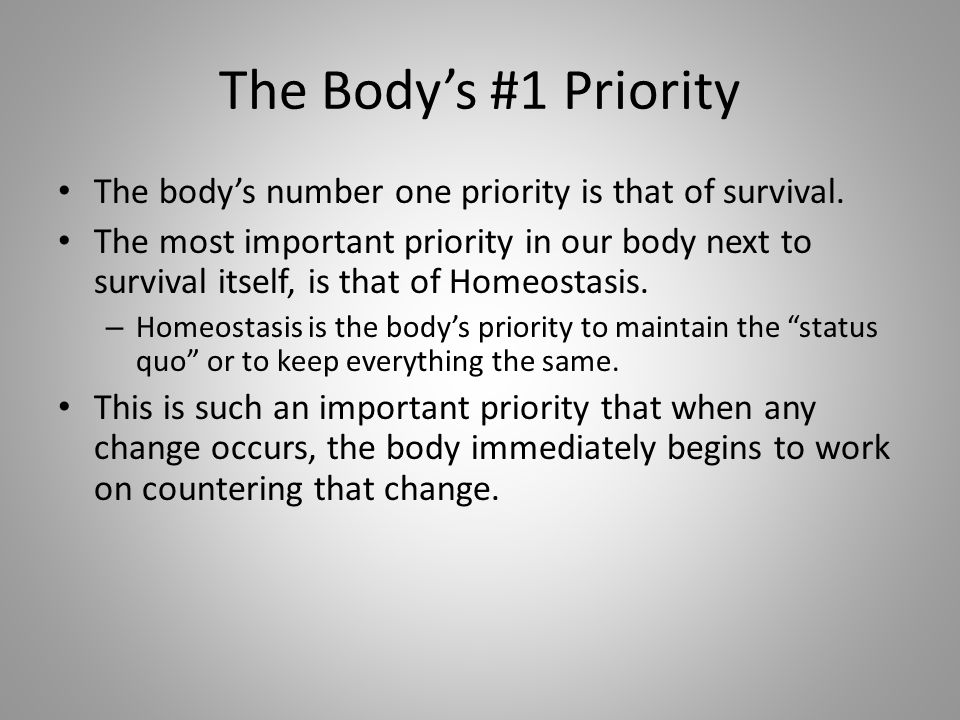 The Body's #1 Priority The body's number one priority is that of survival.