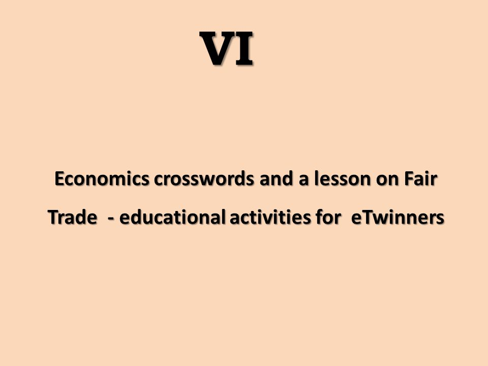 Economics crosswords and a lesson on Fair Trade - educational activities for eTwinners VI