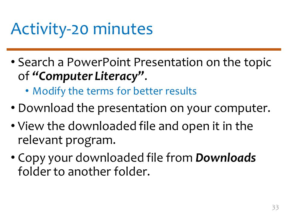 Activity-20 minutes Search a PowerPoint Presentation on the topic of Computer Literacy .
