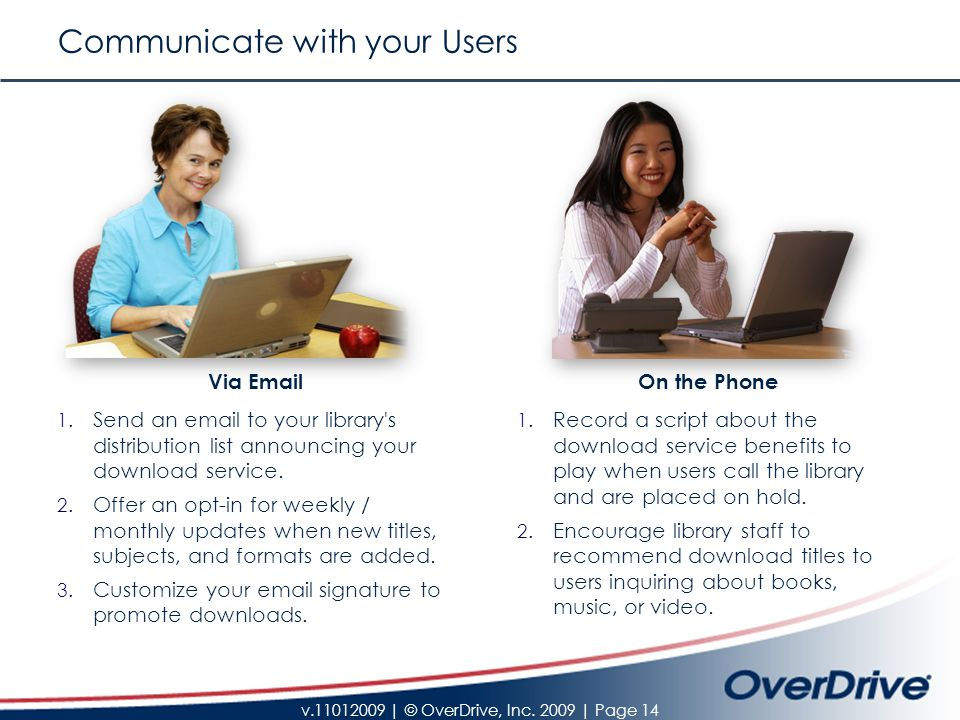 v.11012009 | © OverDrive, Inc. 2009 | Page 14 Communicate with your Users Via Email 1.