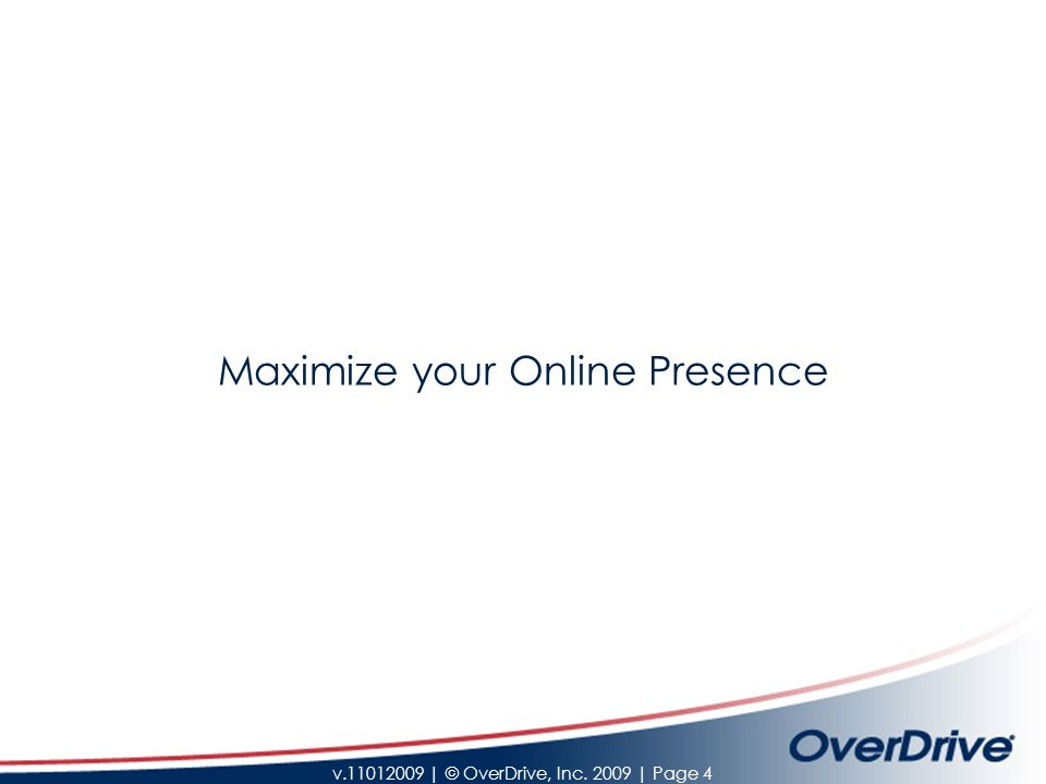 v.11012009 | © OverDrive, Inc. 2009 | Page 4 Maximize your Online Presence