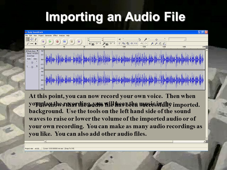 Importing an Audio File This shows the audio file being imported into Audacity.
