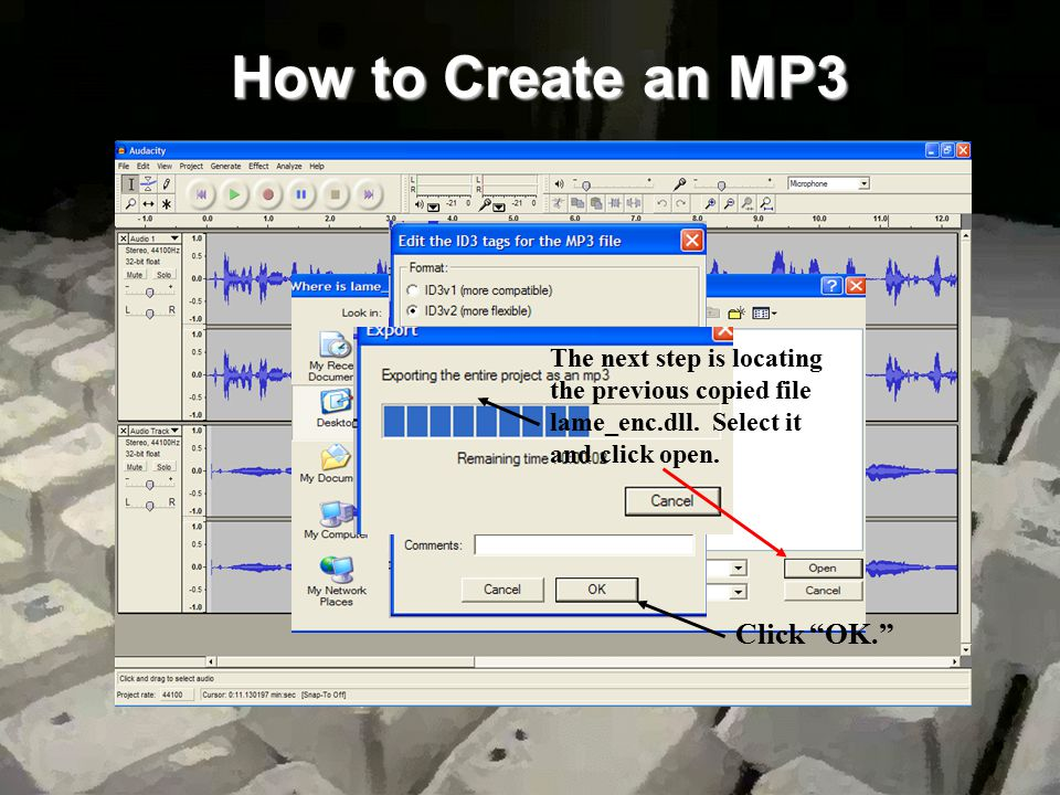 How to Create an MP3 The next step is locating the previous copied file lame_enc.dll.