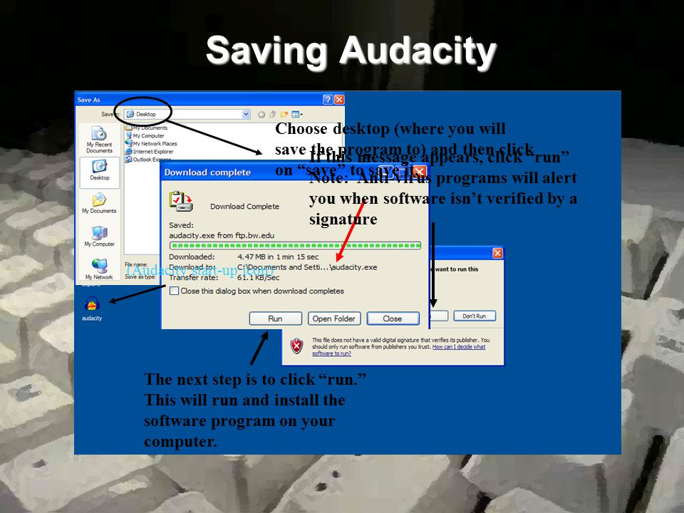 Saving Audacity Choose desktop (where you will save the program to) and then click on save to save it.