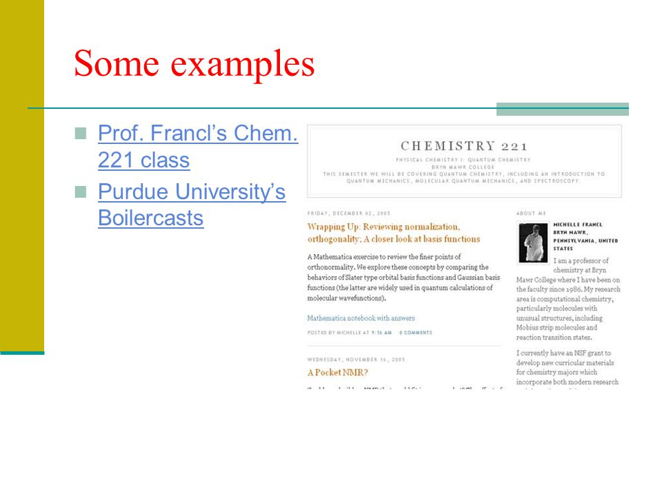 Some examples Prof. Francl's Chem. 221 class Prof.