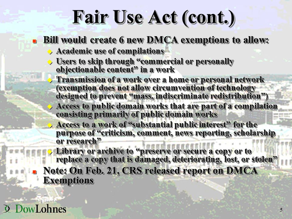 "4 Fair Use Act (H.R. 1201) n Introduced by Reps Boucher and Doolittle u Limit statutory damages for copyright infringement to cases where ""no reasonab"