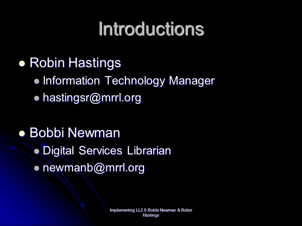Implementing LL2.0 Bobbi Newman & Robin Hastings Agenda What is Web 2.0.
