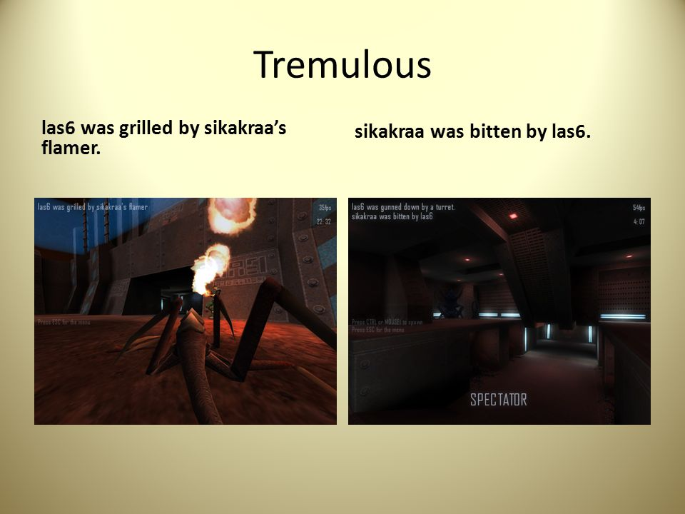 Tremulous las6 was grilled by sikakraa's flamer. sikakraa was bitten by las6.