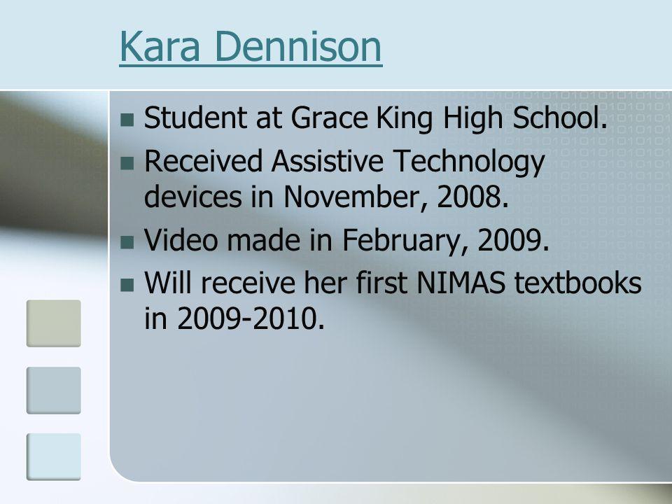 Kara Dennison Student at Grace King High School.