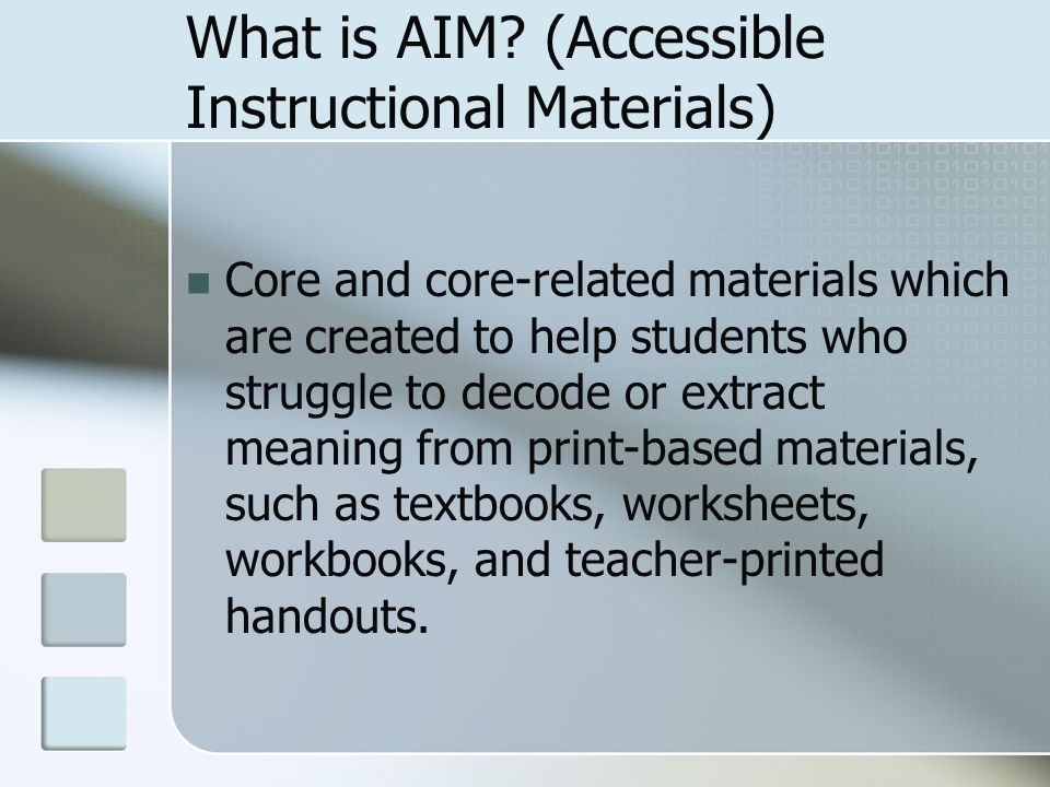 Required by Law Federal law (IDEA 2004) requires State and Local Education Agencies to adopt the National Instructional Materials Accessibility Standard (NIMAS) and to determine efficient approaches to provide core curricular materials in accessible, NIMAS- compliant formats.