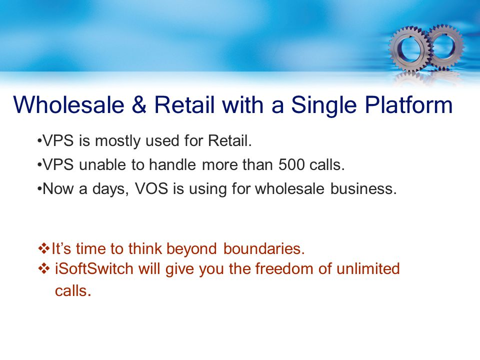 Wholesale & Retail with a Single Platform iiSoftSwitch will give you the freedom of unlimited calls.