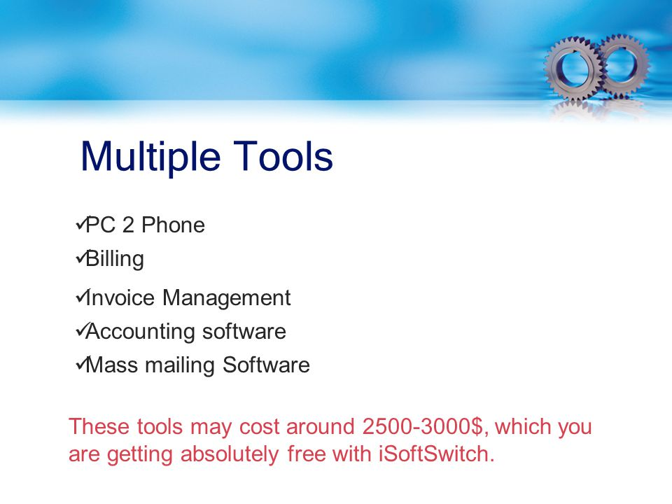 Multiple Tools PC 2 Phone Billing Invoice Management Mass mailing Software Accounting software These tools may cost around $, which you are getting absolutely free with iSoftSwitch.