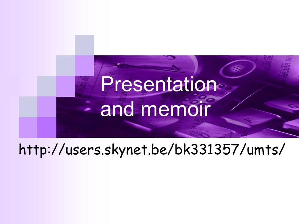 Presentation and memoir http://users.skynet.be/bk331357/umts/