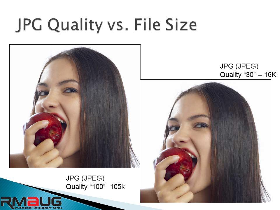 JPG (JPEG) Quality 100 105k JPG (JPEG) Quality 30 – 16K