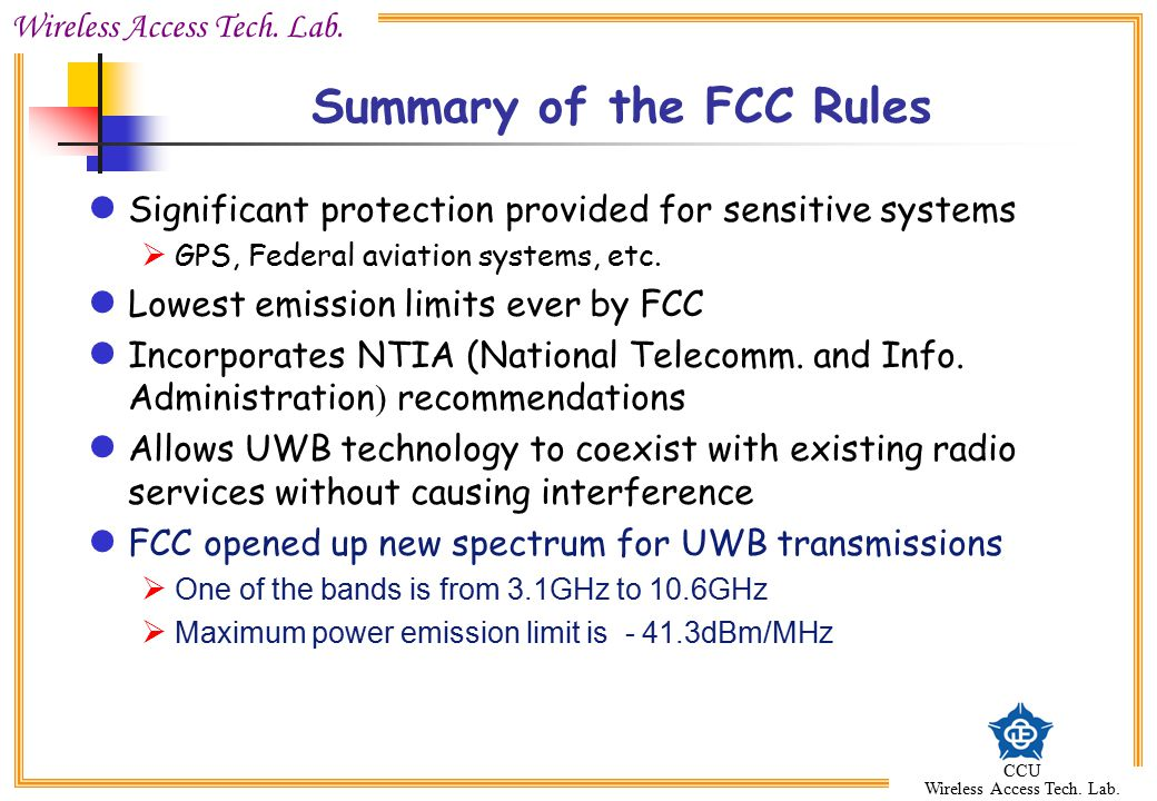 Wireless Access Tech. Lab. CCU Wireless Access Tech. Lab. Summary of the FCC Rules Significant protection provided for sensitive systems  GPS, Federa