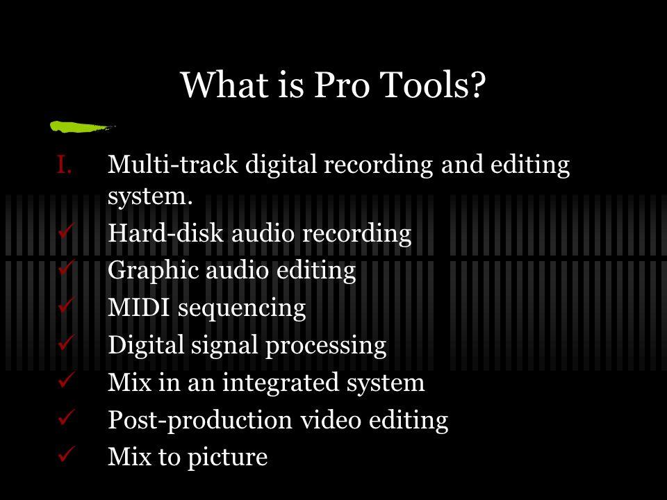 Audio Copy Paste Move Delete Modify Quantize audio Trim waveforms Reprocess audio Pitch correct Replace drum sounds Rearrange song sections Experiment with tempo