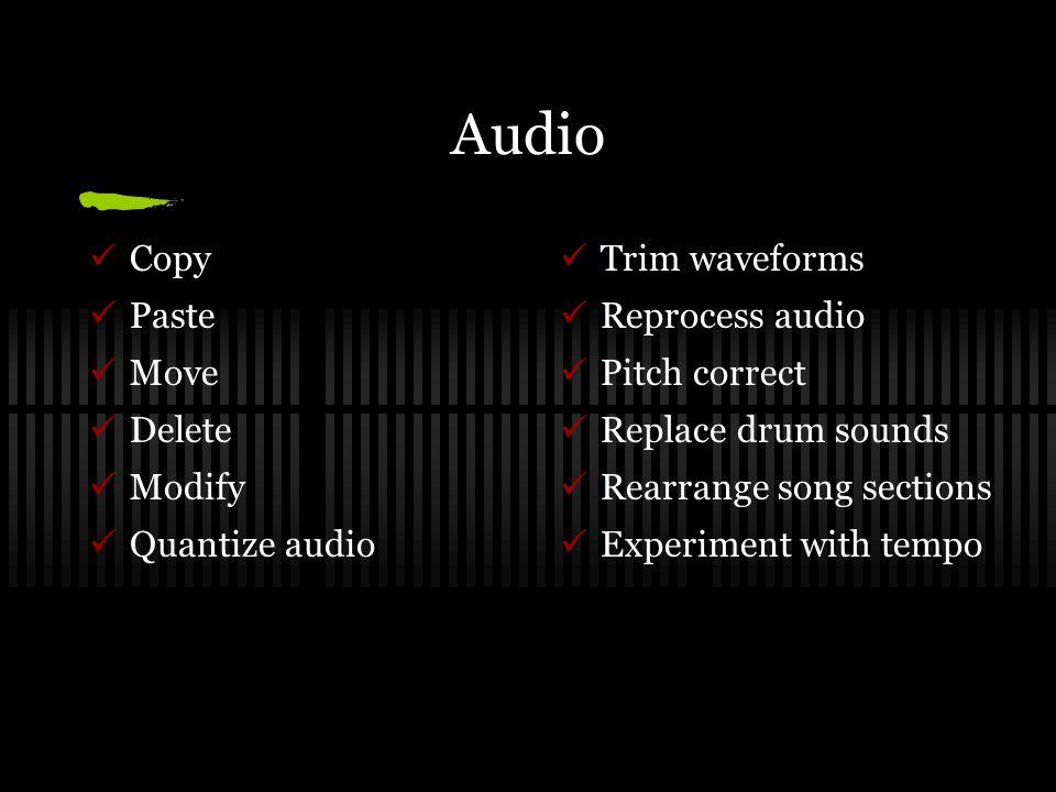 MIDI I.Record & edit MIDI data MIDI time stamping Groove quantize Restore performance Native ReWire support Tick-based & sample-based timelines Plug-in virtual instruments